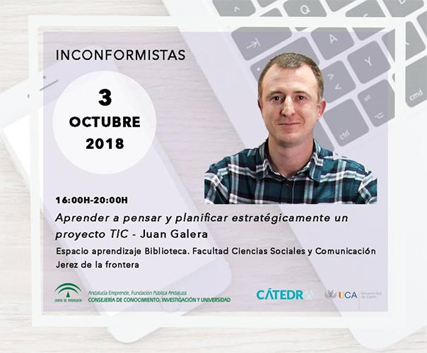 Cátedra Andalucía Emprende ponente programa Inconformistas